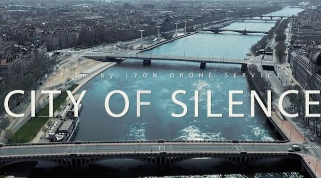 Une Vidéo  surprenante : Lyon vue du ciel et désertée par temps de confinement…