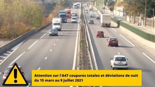 Attention, quatre mois de travaux de nuit sur l'A47 pour se rendre à Saint-Etienne